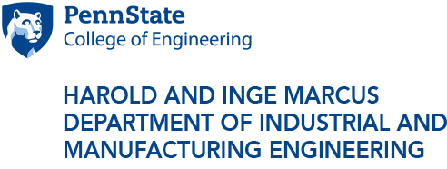 Penn State The Harold and Inge Marcus Department of Industrial and Manufacturing Engineering